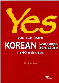 Yes You Can Learn Korean Language Structure in 40 Minutes