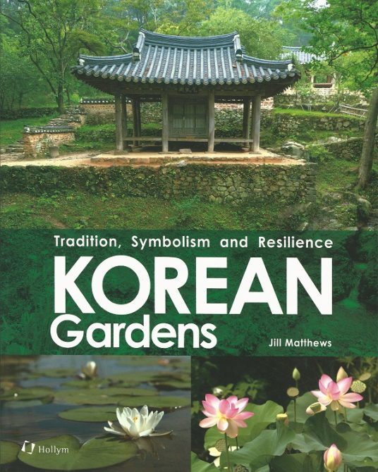 Korean Gardens: Tradition, Symbolism and Resilience
